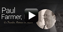 Image with video play button for Dr. Paul Farmer's discussion
